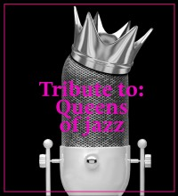 TRIBUTE TO: QUEENS OF JAZZ