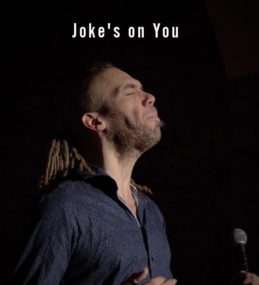 Joke's On You! Standup Comedy