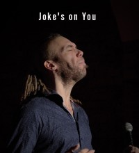 Joke's On You! Standup Comedy